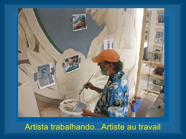 Artista trabalhando...Artiste au travail