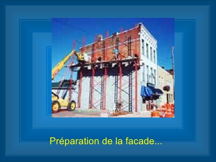 Préparation de la facade...