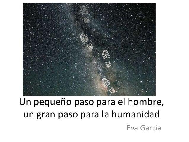 Un pequeño paso para el hombre, un gran paso para la humanidad Eva García