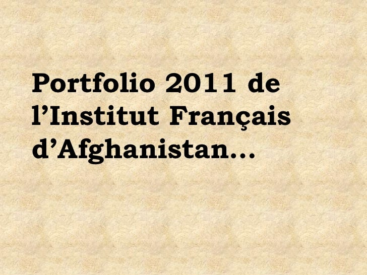 Portfolio 2011 del'Institut Françaisd'Afghanistan…