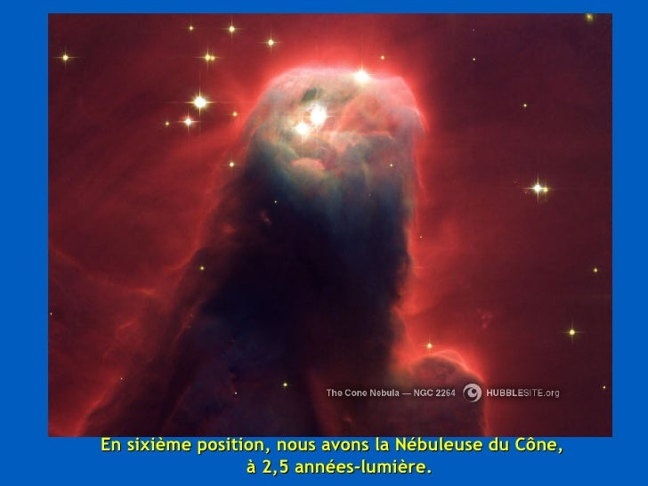 En sixième position, nous avons la Nébuleuse du Cône,  à 2,5 années-lumière.