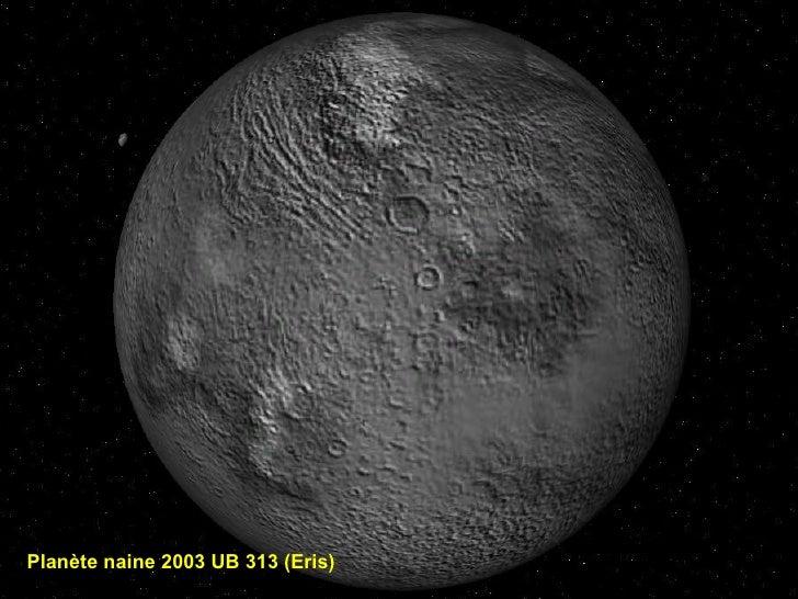 Planète naine 2003 UB 313 (Eris)