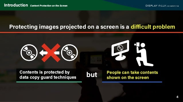 4 Introduction Content Protection on the Screen Copy Contents is protected by data copy guard techniques People can take c...