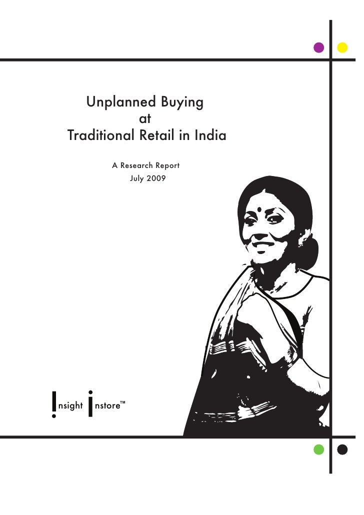 Unplanned Buying               at   Traditional Retail in India             A Research Report                    July 2009...