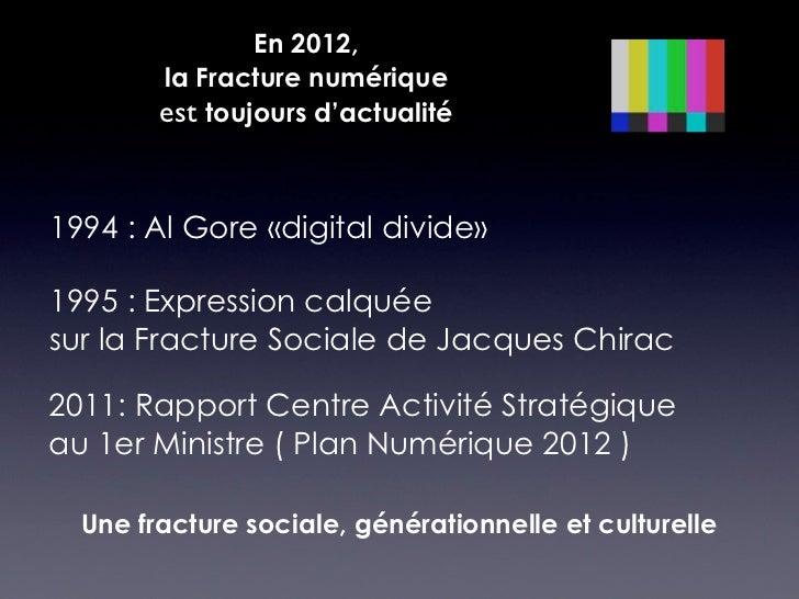En 2012,        la Fracture numérique        est toujours d'actualité1994 : Al Gore «digital divide»1995 : Expression calq...