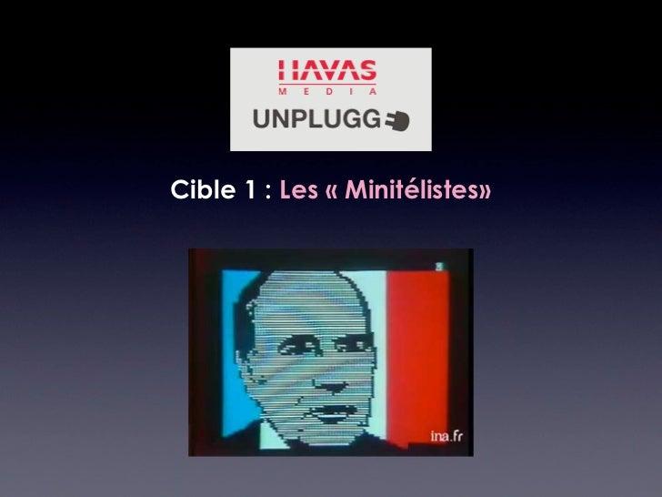 Cible 1 : Les «Minitélistes»