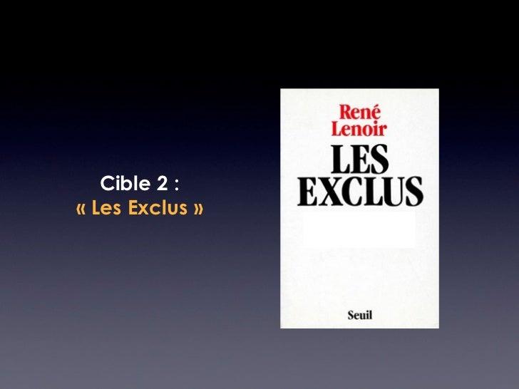 Cible 2 :« Les Exclus »