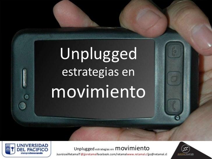Unpluggedestrategias en  movimiento<br />