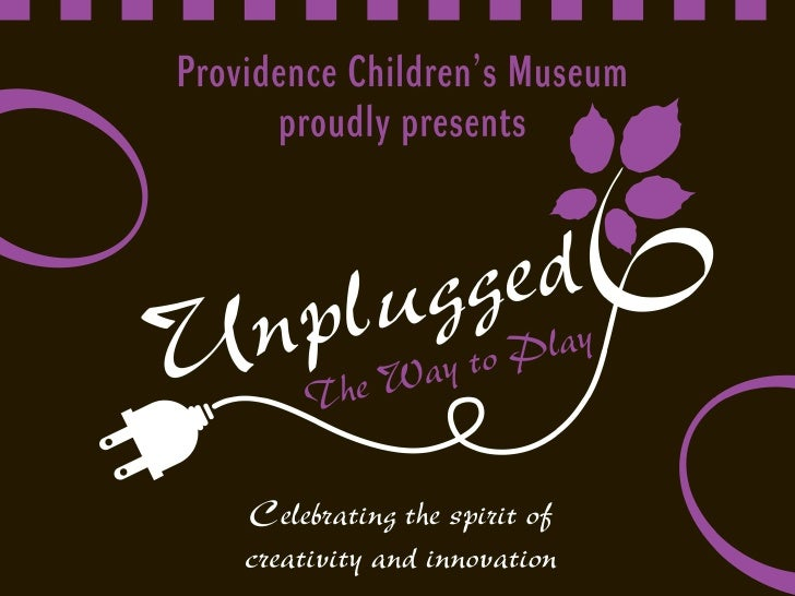 The mission ofProvidence Children's Museum  is to inspire and celebrate learning through active play        and exploration.