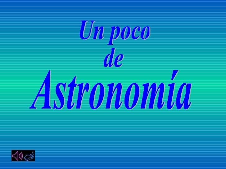 Un poco de Astronomía