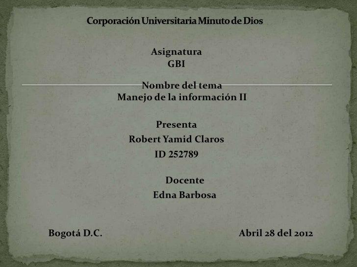 Asignatura                        GBI                  Nombre del tema              Manejo de la información II           ...