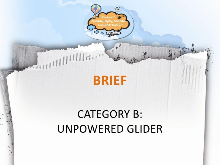 BRIEF   CATEGORY B:UNPOWERED GLIDER                   Page 1