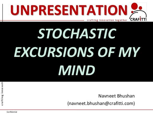 Confidential craftinginnovationtogether c r a f t i n g i n n o v a t i o n t o g e t h e r UNPRESENTATION Navneet Bhushan...