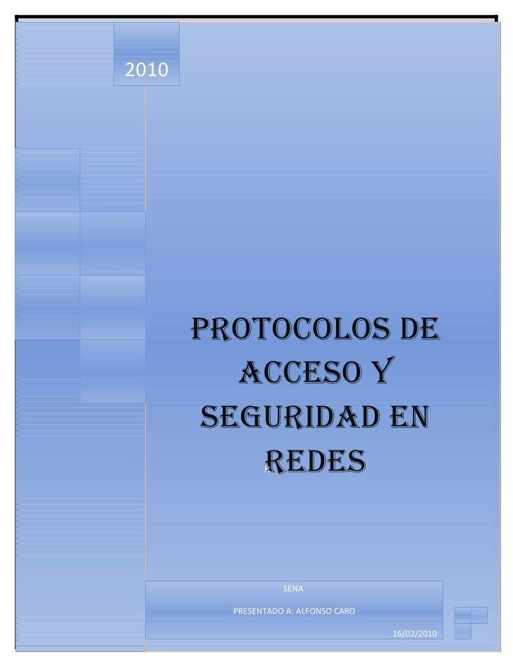 2010            PROTOCOLOS DE           ACCESO Y         SEGURIDAD EN            REDES                R                   ...