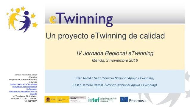 Servicio Nacional de Apoyo eTwinning Proyectos de Colaboración Escolar en Europa Instituto Nacional de Tecnologías Educati...