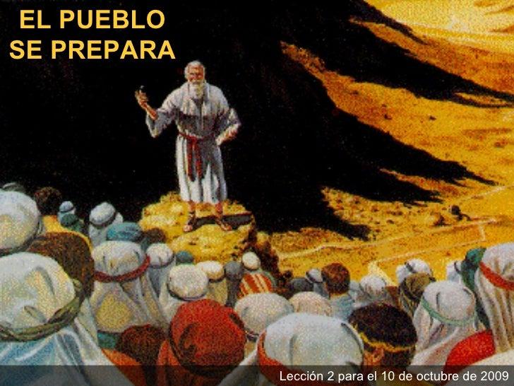 EL PUEBLO SE PREPARA Lección 2 para el 10 de octubre de 2009