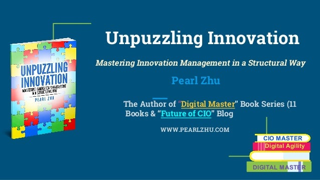 "Unpuzzling Innovation Mastering Innovation Management in a Structural Way Pearl Zhu The Author of ""Digital Master"" Book Se..."