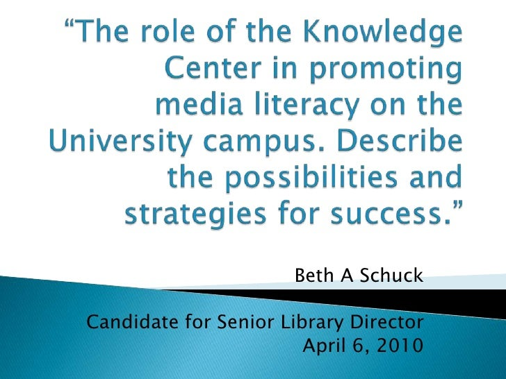"""""""The role of the Knowledge Center in promoting media literacy on the University campus. Describe the possibilities and str..."""