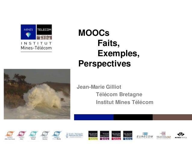 Institut Mines-TélécomMOOCsFaits,Exemples,PerspectivesJean-Marie GilliotTélécom BretagneInstitut Mines Télécom