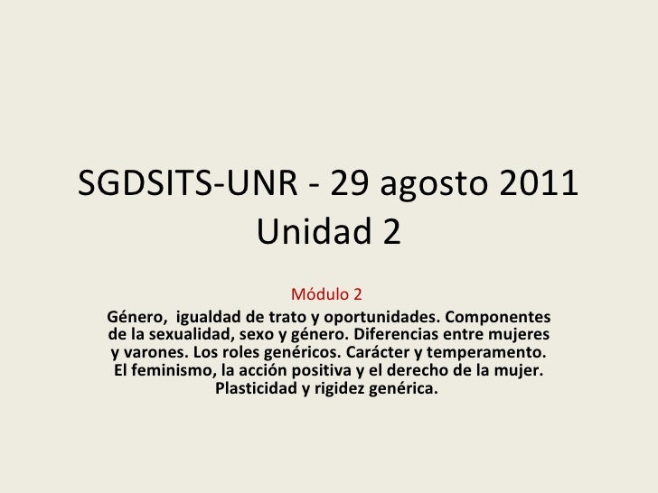 SGDSITS-UNR - 29 agosto 2011 Unidad 2 Módulo 2   Género,  igualdad de trato y oportunidades. Componentes de la sexualidad,...