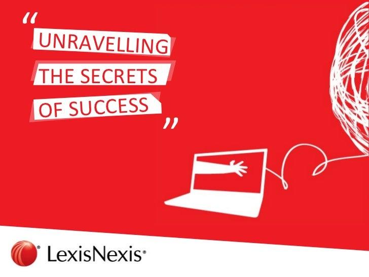 """UNRAVELLING THE SECRETS OF SUCCESS               """