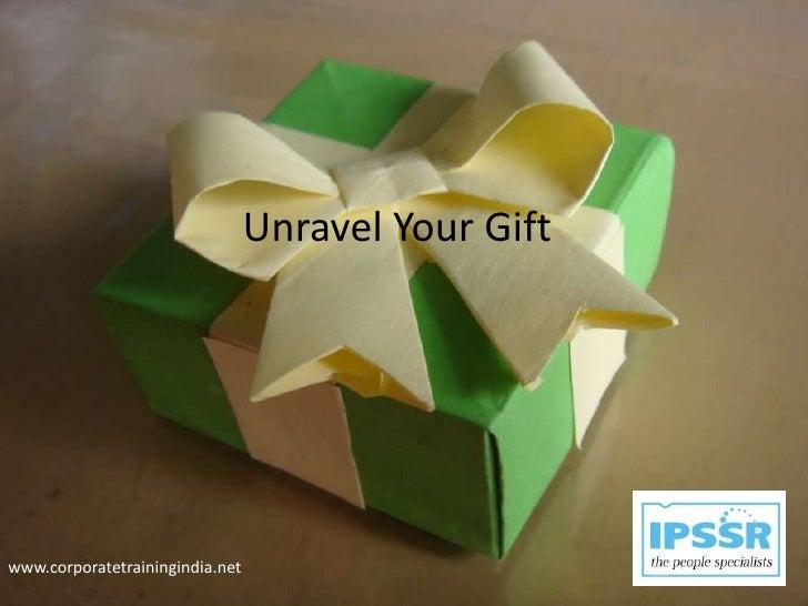 Unravel Your Giftwww.corporatetrainingindia.net