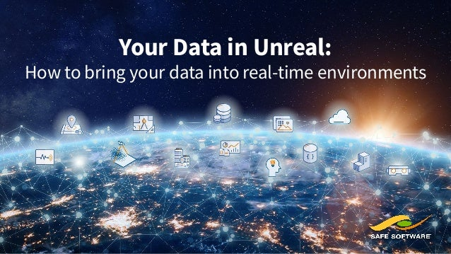 Your Data in Unreal: How to bring your data into real-time environments