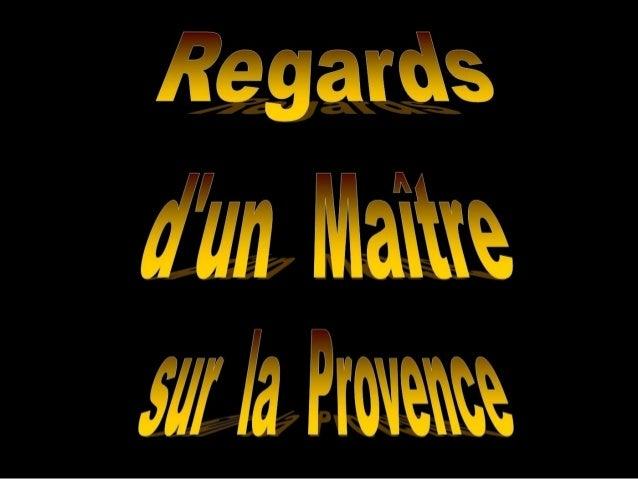 Un regard de_ma-tre_sur_la_provence Slide 3