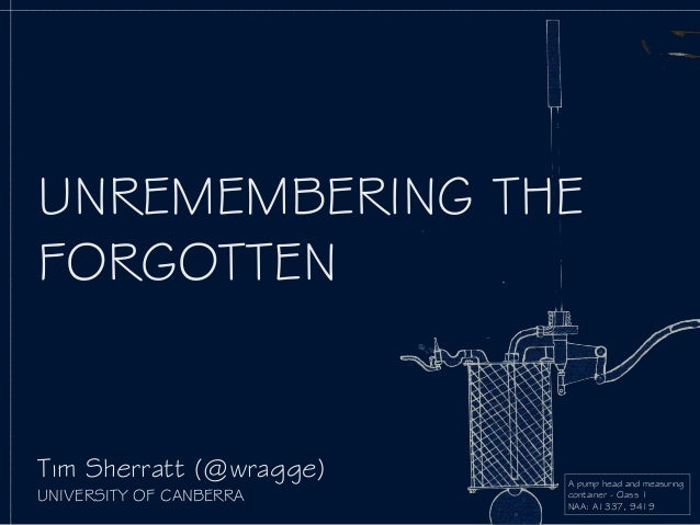 A pump head and measuring container - Class 1 NAA: A1337, 9419 UNREMEMBERING THE FORGOTTEN Tim Sherratt (@wragge) UNIVERS...