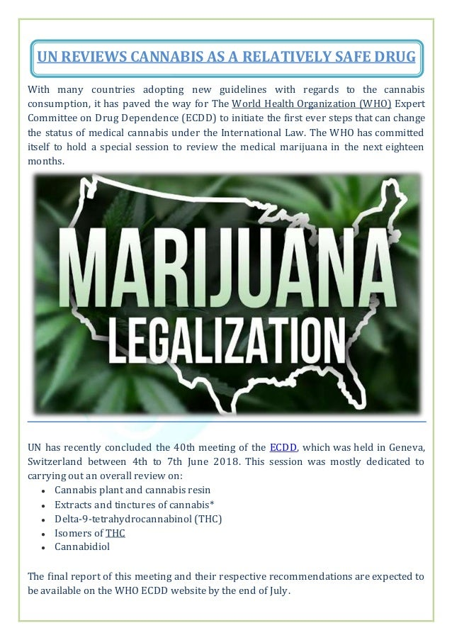 UN REVIEWS CANNABIS AS A RELATIVELY SAFE DRUG With many countries adopting new guidelines with regards to the cannabis con...