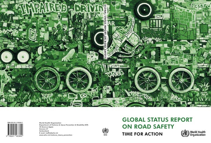 GLOBAL STATUS REPORT ON ROAD SAFETY     ISBN 978 92 4 156384 0   World Health Organization                                ...