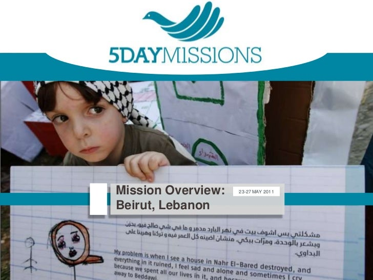 Mission Overview:Beirut, Lebanon<br />23-27 MAY 2011<br />