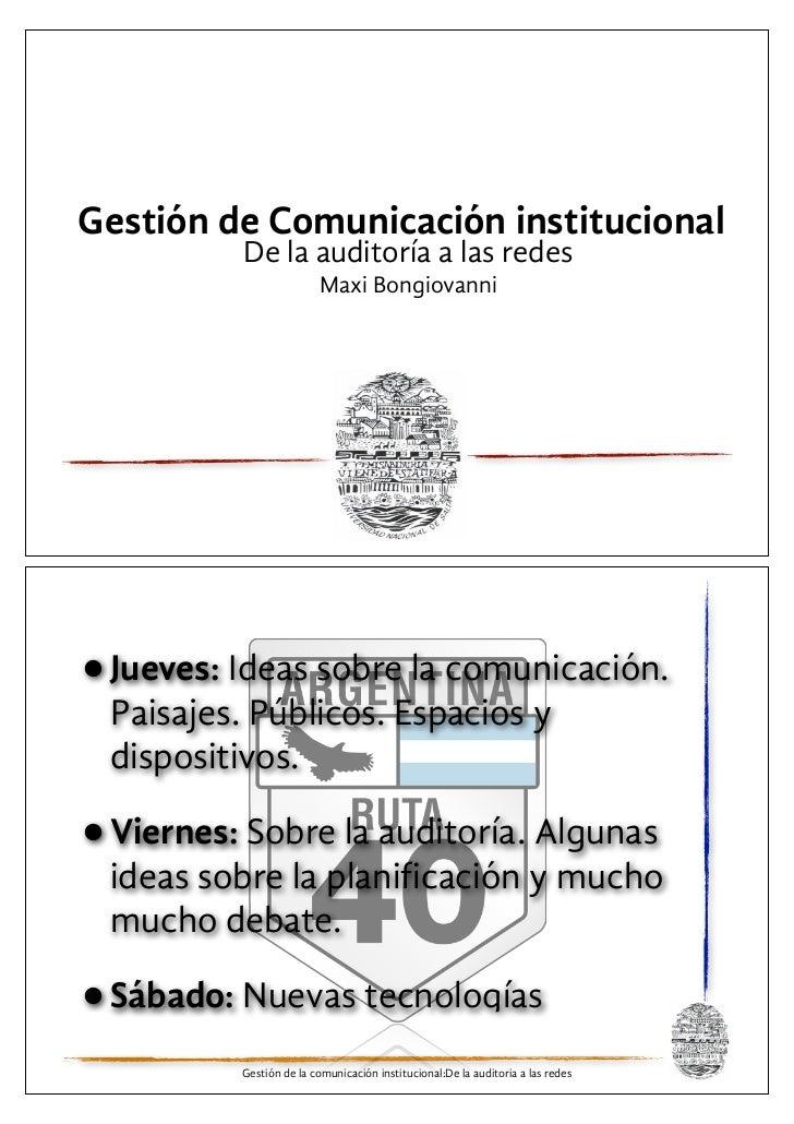 Gestión de Comunicación institucional          De la auditoría a las redes                         Maxi Bongiovanni• Jueve...