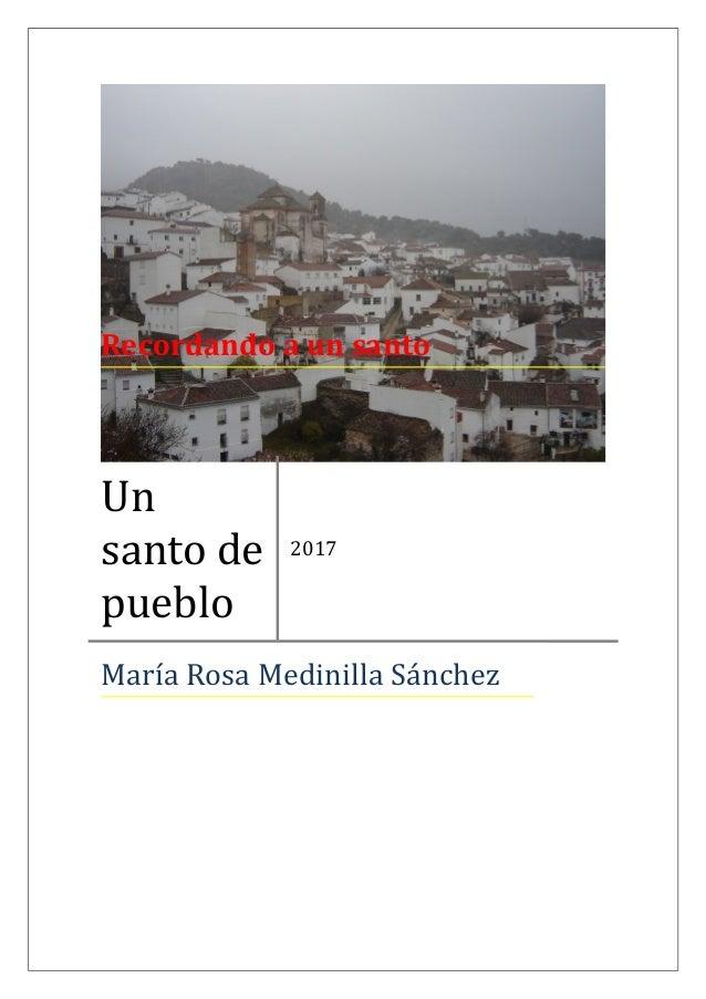 Recordando a un santo Un santo de pueblo 2017 María Rosa Medinilla Sánchez