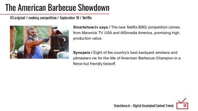 Smartshow.tv – Digital Unscripted Content Trends The American Barbecue Showdown Smartshow.tv says / The new Netflix BBQ co...