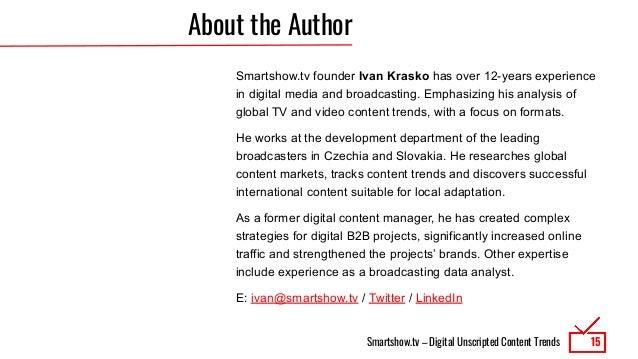 Smartshow.tv – Digital Unscripted Content Trends About the Author Smartshow.tv founder Ivan Krasko has over 12-years exper...