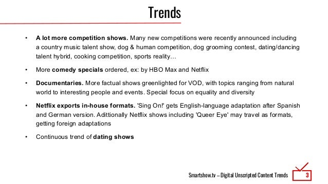 Smartshow.tv – Digital Unscripted Content Trends Trends • A lot more competition shows. Many new competitions were recentl...