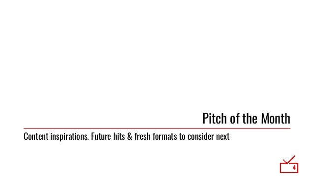 Pitch of the Month 4 Content inspirations. Future hits & fresh formats to consider next
