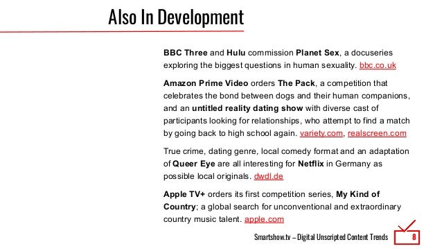 Smartshow.tv – Digital Unscripted Content Trends Also In Development BBC Three and Hulu commission Planet Sex, a docuserie...