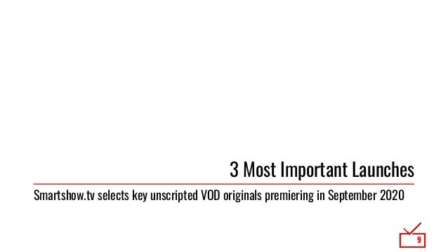 3 Most Important Launches 9 Smartshow.tv selects key unscripted VOD originals premiering in September 2020