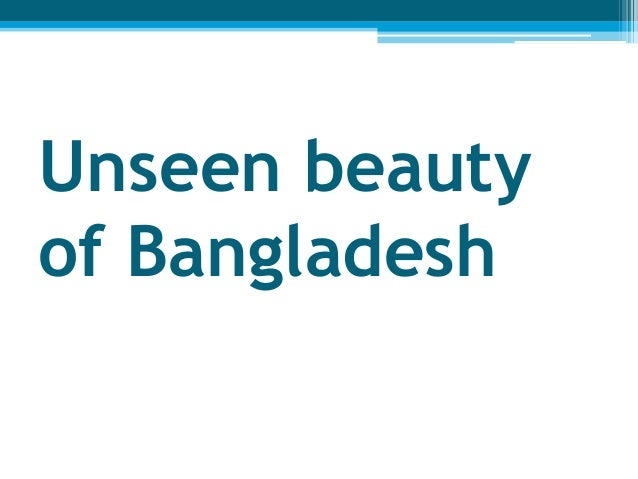 Unseen beauty of Bangladesh