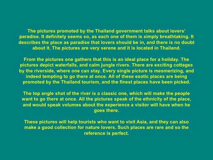 The pictures promoted by the Thailand government talks about lovers' paradise. It definitely seems so, as each one of them...