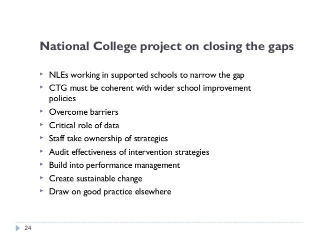 National College Project on CTG Seven principles about effective support from system leaders 1)Work on closing gaps needs ...