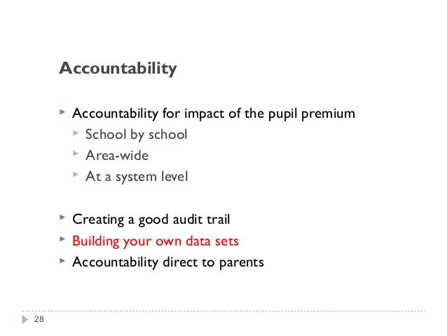 Creating a good audit trail  Outcome measures  FSM / Non-FSM attainment over time  Gap over time  Attendance over time...