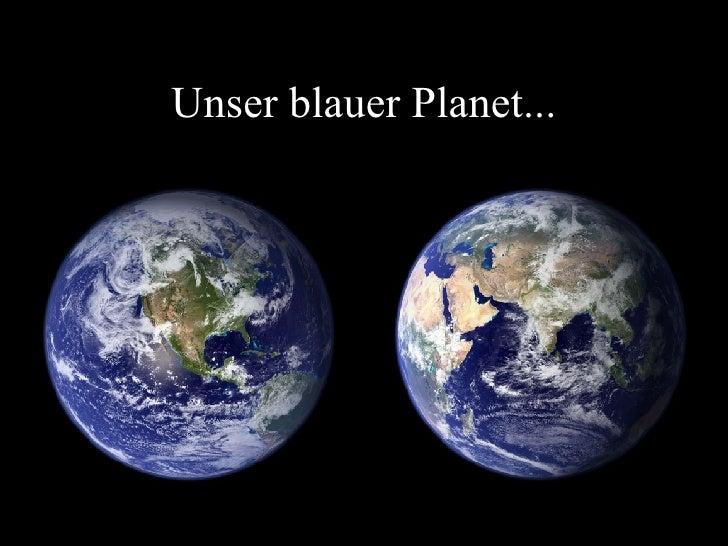 Unser blauer Planet...