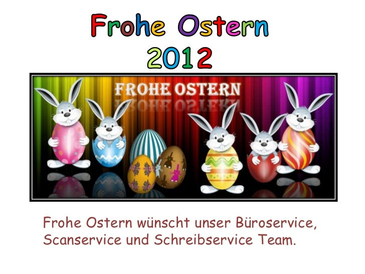 Frohe Ostern wünscht unser Büroservice,Scanservice und Schreibservice Team.