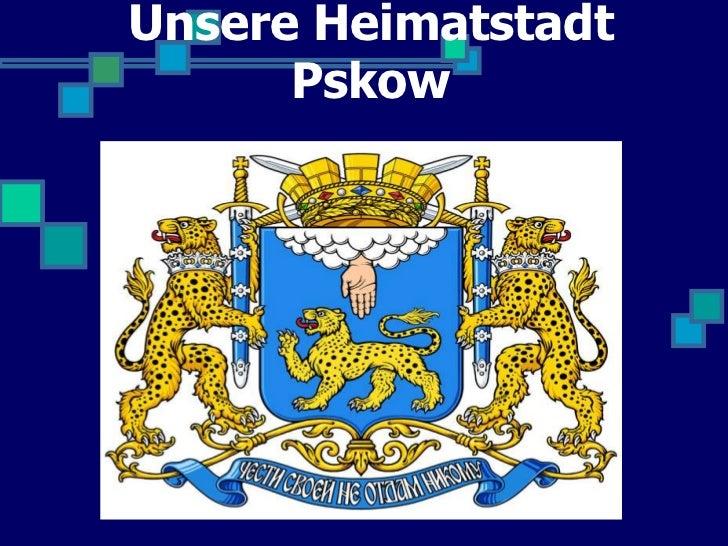 Unsere Heimatstadt      Pskow