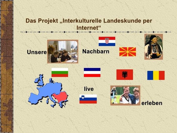 """Unsere Nachbarn erleben Das Projekt """"Interkulturelle Landeskunde per Internet"""" live"""