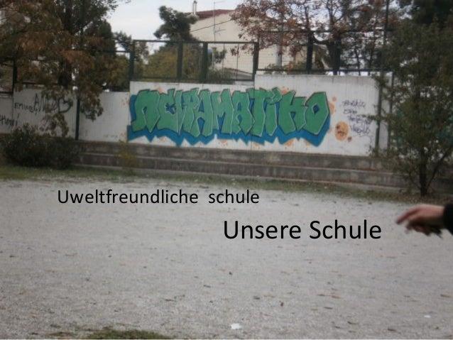 Uweltfreundliche schule                  Unsere Schule