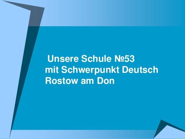 Unsere Schule №53 mit Schwerpunkt Deutsch Rostow am Don